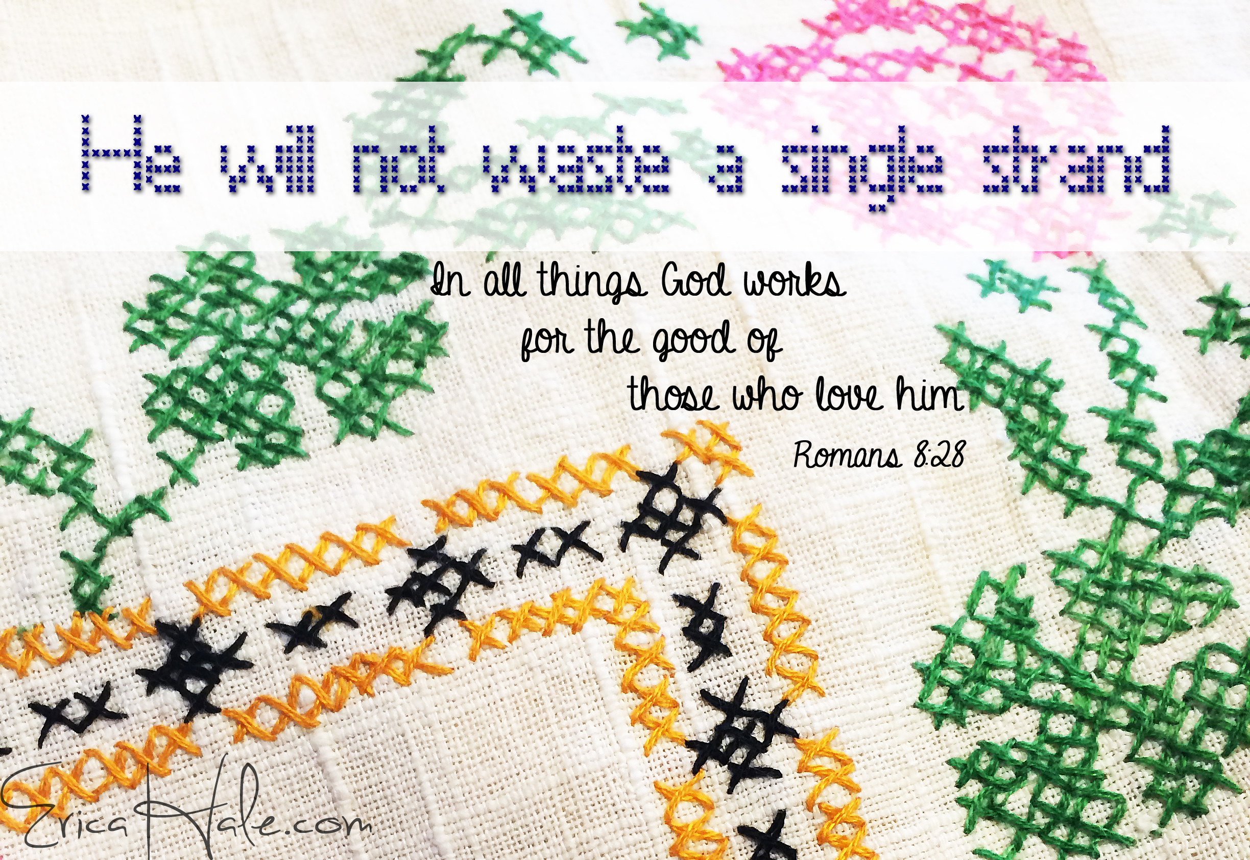 Not a single strand: God weaves even the hard things into something beautiful.