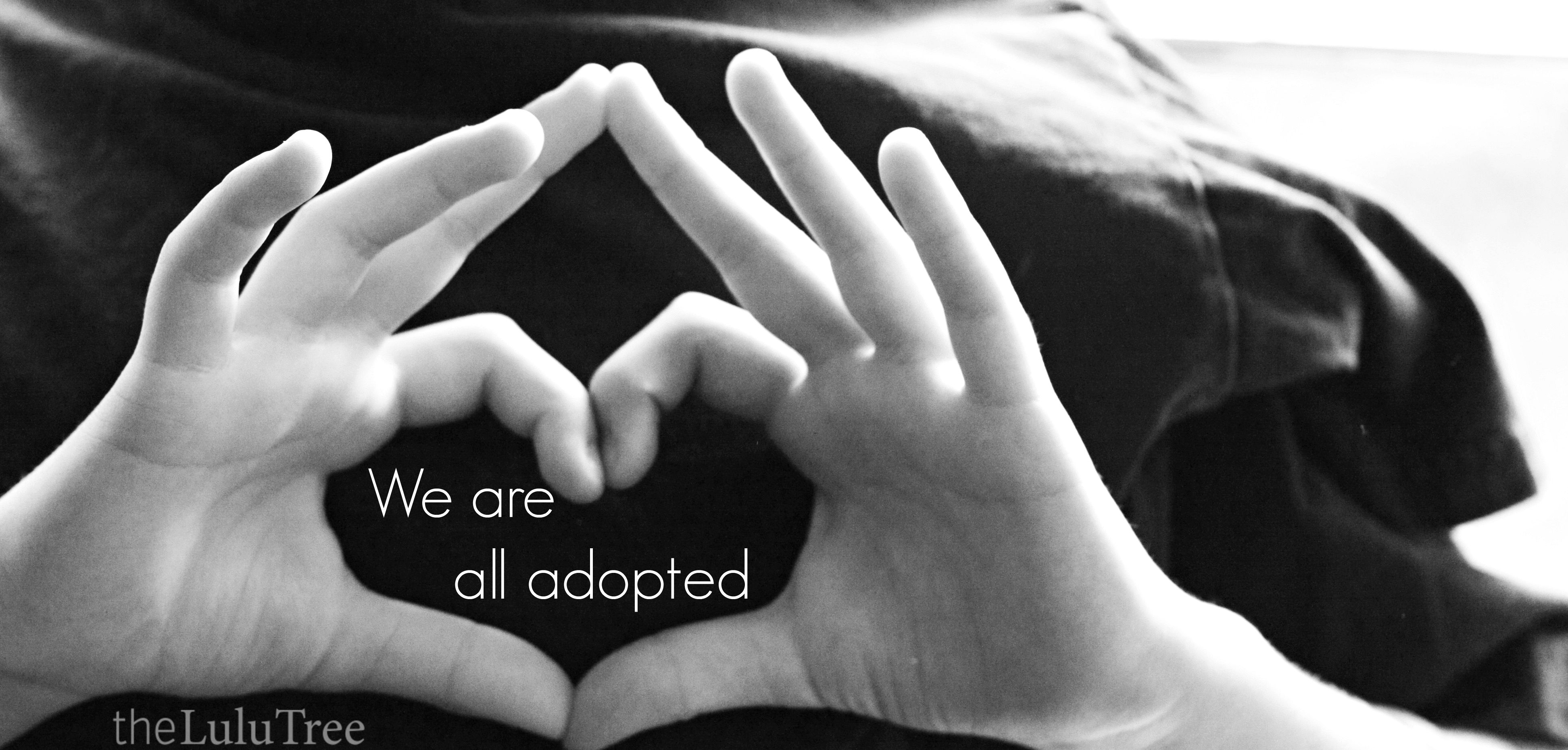 Orphan Sunday…We are All Adopted
