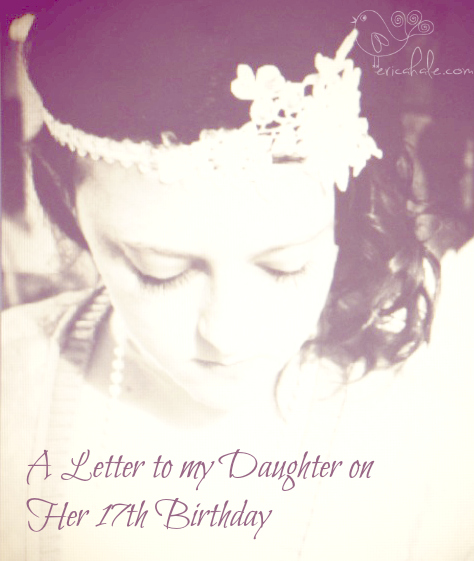 a letter to my daughter on her 17th birthday